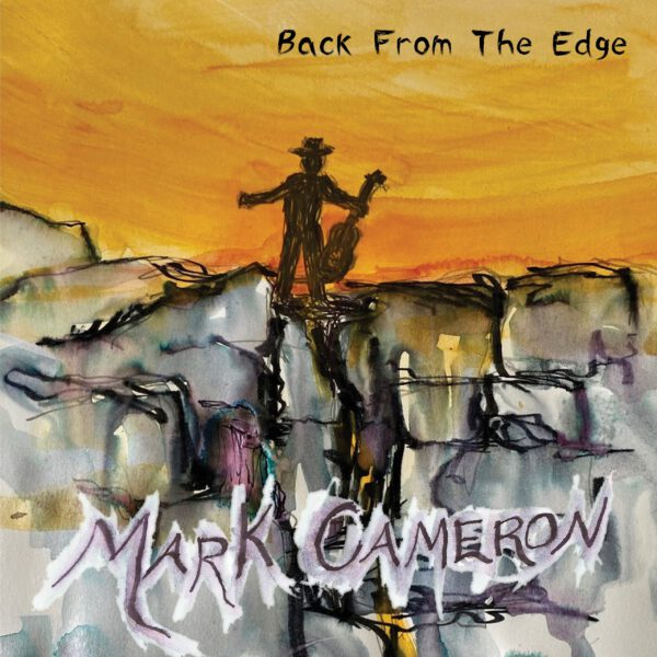 Mark Cameron – Back From The Edge