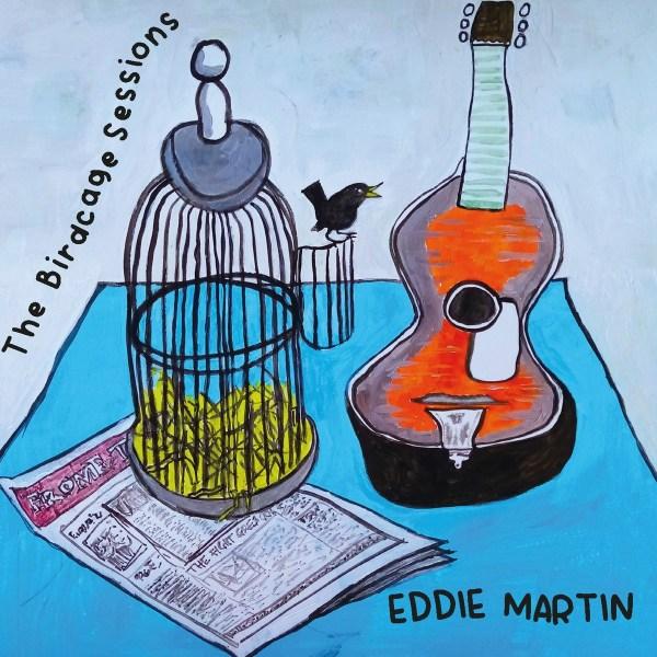 Eddie Martin - The Birdcage Sessions