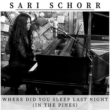 Sari Schorr - Where Did You Sleep Last Night