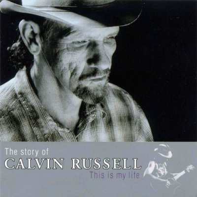 Calvin Russell - This Is My Life