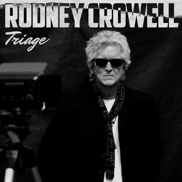 Rodney Crowell – Triage