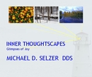 INNER THOUGHTSCAPES Glimpses of Joy MICHAEL D. SELZER DDS