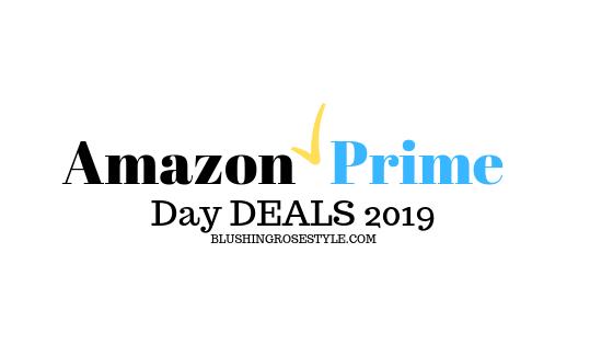 Amazon Prime Day Deals 2019 - Blushing Rose Style Blog