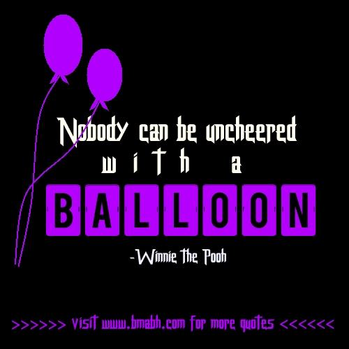 beautiful quotes about happiness with pictures on www.bmabh.com- Nobody can be uncheered wit a balloon.