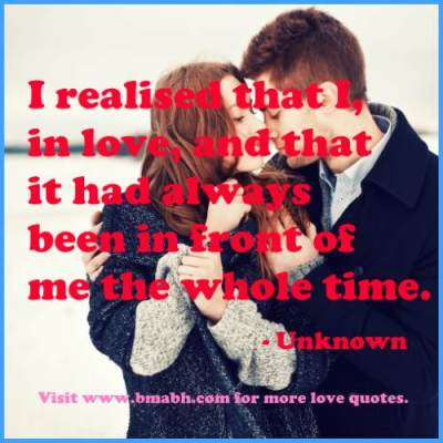 falling in love with your best friend quotes-I realised that I, in love, and that it had always been in front of me the whole time