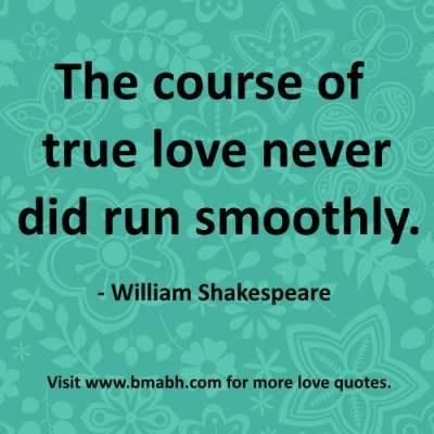 famous true love quotes image-The course of true love never did run smoothly