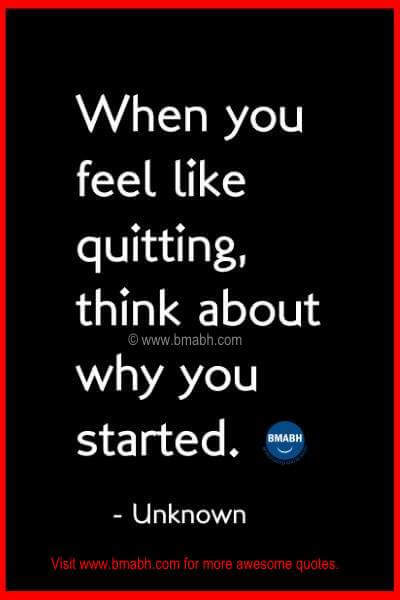 Never Give Up Quotes picture on www.bmabh.com-When you feel like quitting, think about why you started # Motivational