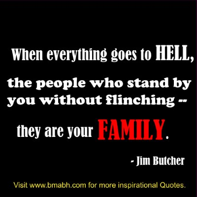 best family quotes of all time-When everything goes to hell, the people who stand by you without flinching -- they are your family