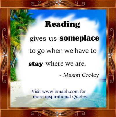 reading quotes images-Reading gives us someplace to go when we have to stay where we are