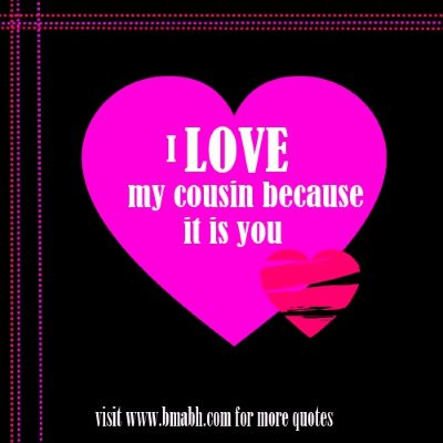 I Love My Cousin Quotes On Www.bmabh.com   I Love My Cousin Nice Design