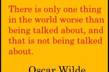 Witty Funny Quotes By Oscar Wilde images from www.bmabh.com -There is only one thing in the world worse than being talked about