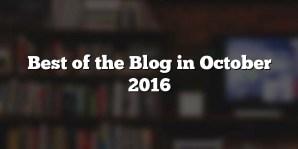 Best of the Blog in October 2016