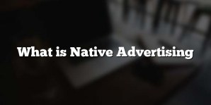 What is Native Advertising