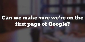 Can we make sure we're on the first page of Google?