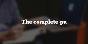 The complete gu