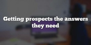 Getting prospects the answers they need
