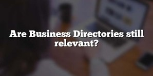 Are Business Directories still relevant?