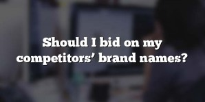 Should I bid on my competitors' brand names?