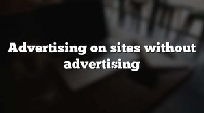 Advertising on sites without advertising