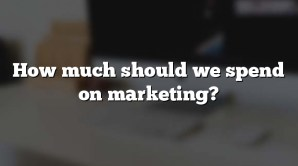 How much should we spend on marketing?