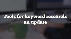 Tools for keyword research: an update