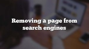 Removing a page from search engines