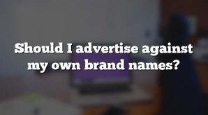 Should I advertise against my own brand names?