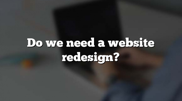 Do we need a website redesign?