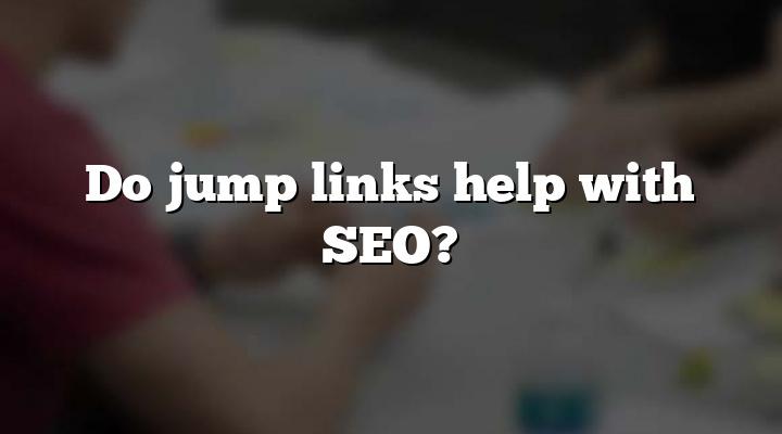 Do jump links help with SEO?