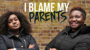 I blame my parents -@BBC 3