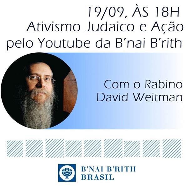 Tem encontro marcado com o rabino David Weitman pelo nosso YouTube, dia 19 de setembro, às 18h00