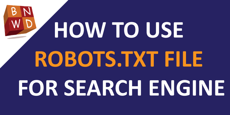 HOW TO USE ROBOTS DOT TXT FILE FOR SEARCH ENGINE