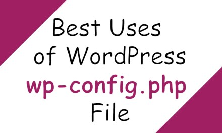Best Uses of WordPress wp-config.php File