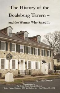 Book cover of The History of the Boalsburg Tavern – and the Woman Who Saved It