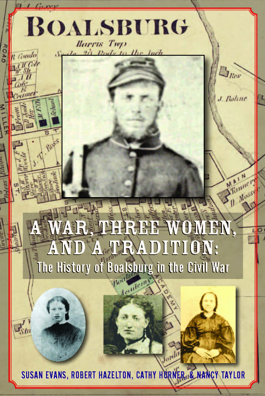 Book cover of A War, Three Women and a Tradition: The History of Boalsburg in the Civil War
