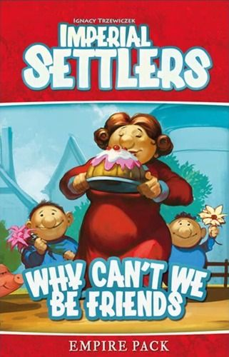 Imperial Settlers - Why Can t We Be Friends