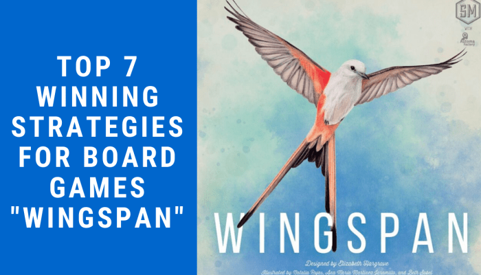 top-7-winning-strategies-for-Board-games-wingspan