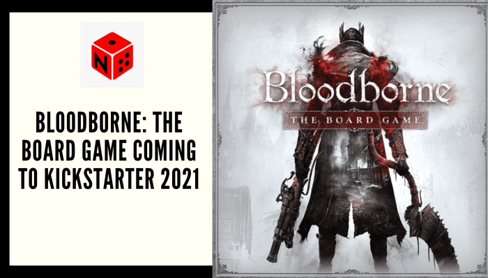 Bloodborne The Board Game coming-to-kickstarter-2021