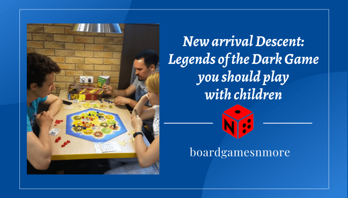 New arrival Descent_ Legends of the Dark Game you should play with children