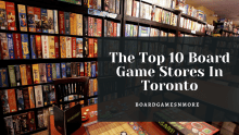 The-Top-10-Board-Game-Stores-In-Toronto