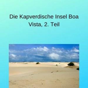 Die Kapverdische Insel Boa Vista, 2. Teil