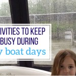 10 Activities to Keep Kids Busy on Rainy Boat Days