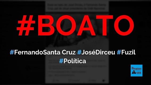 Fernando Santa Cruz, pai do presidente da OAB, é flagrado com fuzil ao lado de José Dirceu, diz boato (Foto: Reprodução/Facebook)