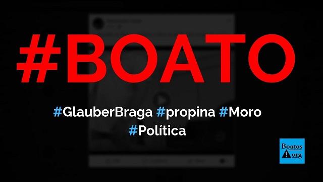 Glauber Braga, deputado que chamou Moro de Ladrão, foi flagrado recebendo propina e escondendo na cueca, diz boato (Foto: Reprodução/Facebook)