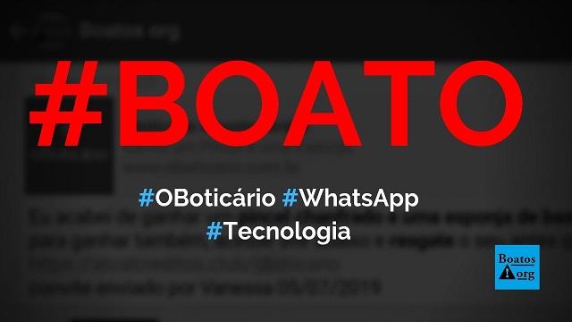 O Boticário dá pincel chanfrado e esponja em site no WhatsApp, diz boato (Foto: Reprodução/WhatsApp)