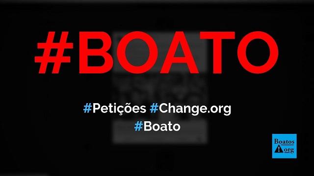 Change.org é um site de petições falsas criado por um fascista do grupo Abril (Veja), diz boato (Foto: Reprodução/Facebook)