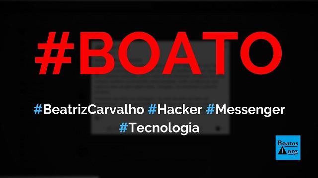 Não aceite a amizade de Beatriz Carvalho no Messenger porque ela é uma hacker, diz boato (Foto: Reprodução/Facebook)