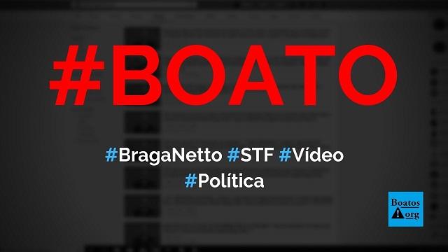 Vídeo mostra Walter Braga Netto criticando decisão do STF sobre Receita Federal, diz boato (Foto: Reprodução/Facebook)
