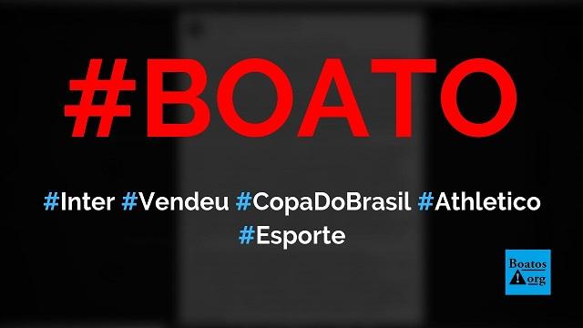 Inter vendeu a final da Copa do Brasil para o Athletico-PR e para a CBF, diz boato (Foto: Reprodução/Facebook)