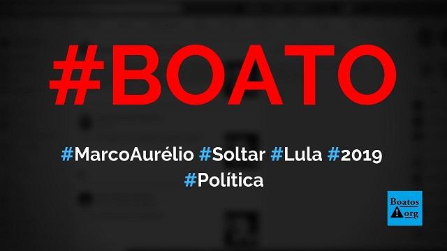 Marco Aurélio, ministro do STF, manda soltar Lula e sai de férias, diz boato (Foto: Reprodução/Facebook)